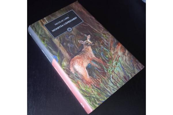 (Carte Noua) Moartea caprioarei - Nicolae Labis (2009)