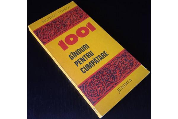 (Carte Veche) 1001 Ganduri pentru cumpatare - Martian Cotrau (1981)