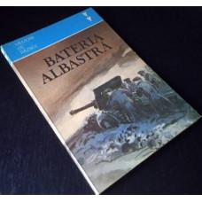 (Carte Veche) Bateria albastra - Marin Gr. Nastase - Memorii de razboi (1987)