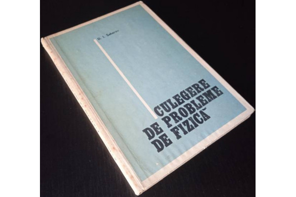 (Carte Veche) Culegere de probleme de fizica - D. I. Saharov (1976)
