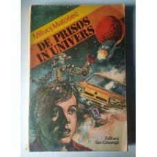 (Carte Veche) De prisos în Univers - Milivoj Matosec (1982)