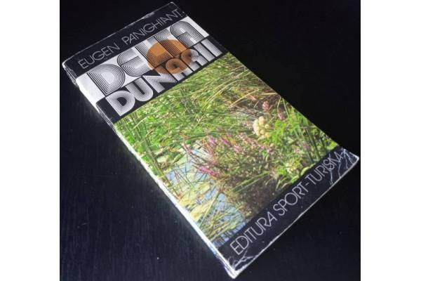 (Carte Veche) Delta Dunarii - Eugen Panighiant (1982)