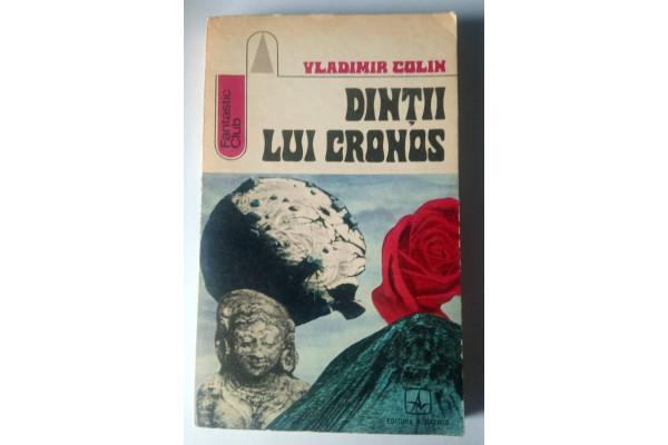(Carte Veche) Dintii lui Cronos - Vladimir Colin (1975)