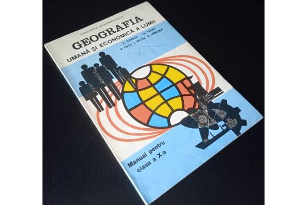 (Carte Veche) Geografia umana si economica a lumii - Manual cls. X (1997)