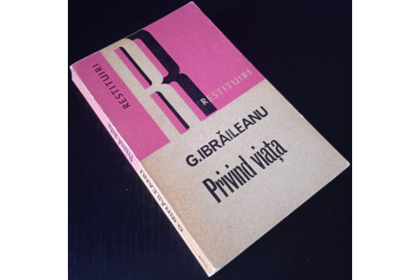 (Carte Veche) Privind viata - Garabet Ibraileanu (1972)