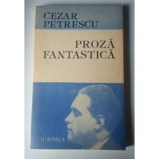 (Carte Veche) Proză Fantastică - Cezar Petrescu (1986)