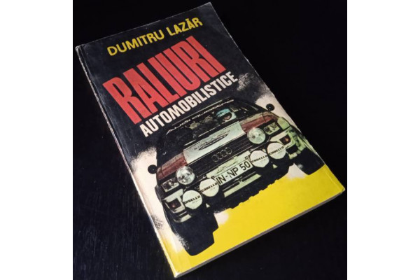 (Carte Veche) Raliuri Automobilistice - Dumitru Lazar (1983)