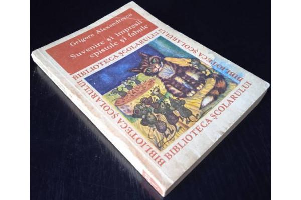 (Carte Veche) Suvenire si impresii epistole si fabule  - Grigore Alexandrescu (1969)