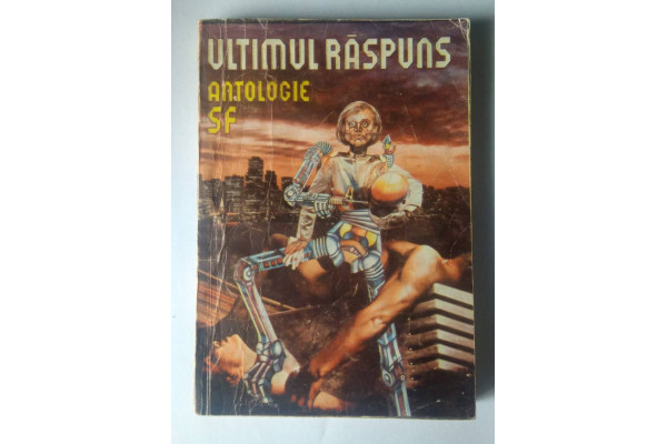 (Carte Veche) Ultimul Raspuns Antologie SF - Isaac Asimov (1991)