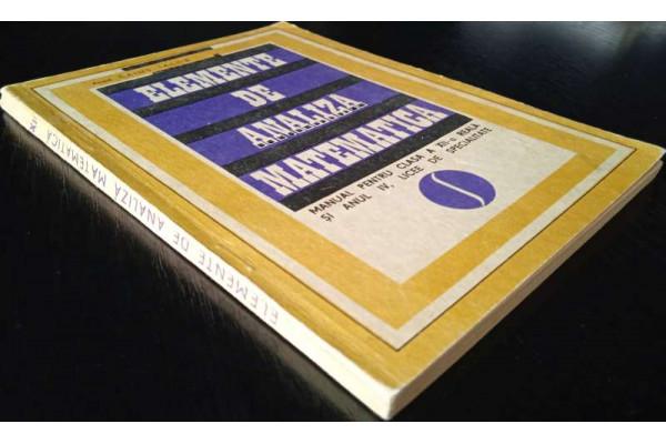 (Carte Veche) Elemente de analiza matematica cls. XII (1969)