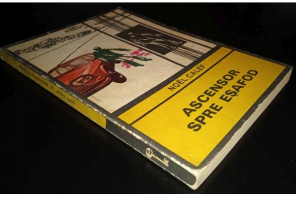 (Carte Veche) Ascensor spre Esafod – Noel Calef (1970)