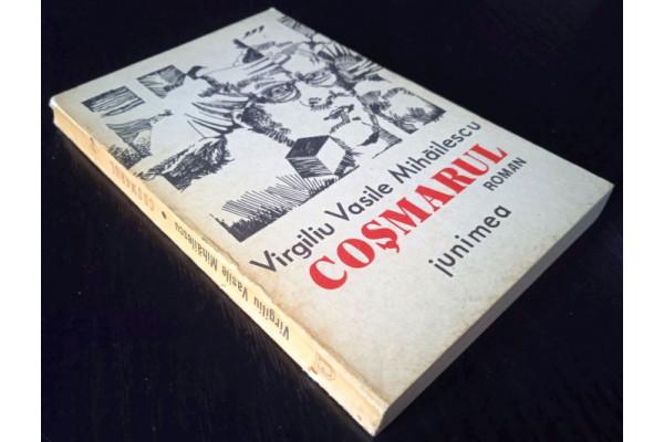 (Carte Veche) Cosmarul - Virgiliu Vasile Mihailescu (1980)
