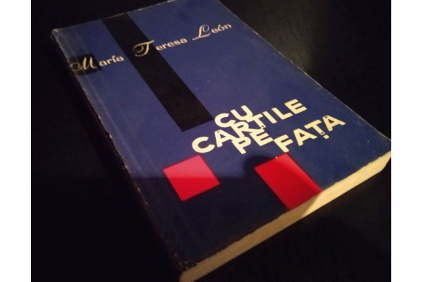 (Carte Veche) Cu cartile pe fata - Maria Teresa Leon (1962)