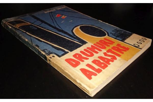 (Carte Veche) Drumuri albastre – Dionisie Sincan (1962)