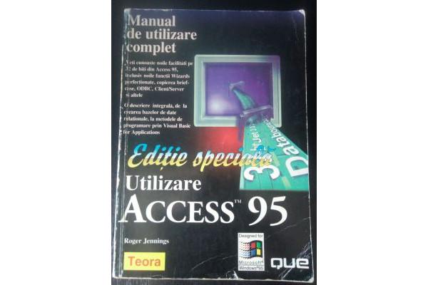 (Carte Veche) Microsoft Access 95 - Manual complet de utilizare - Editie Speciala (1997)